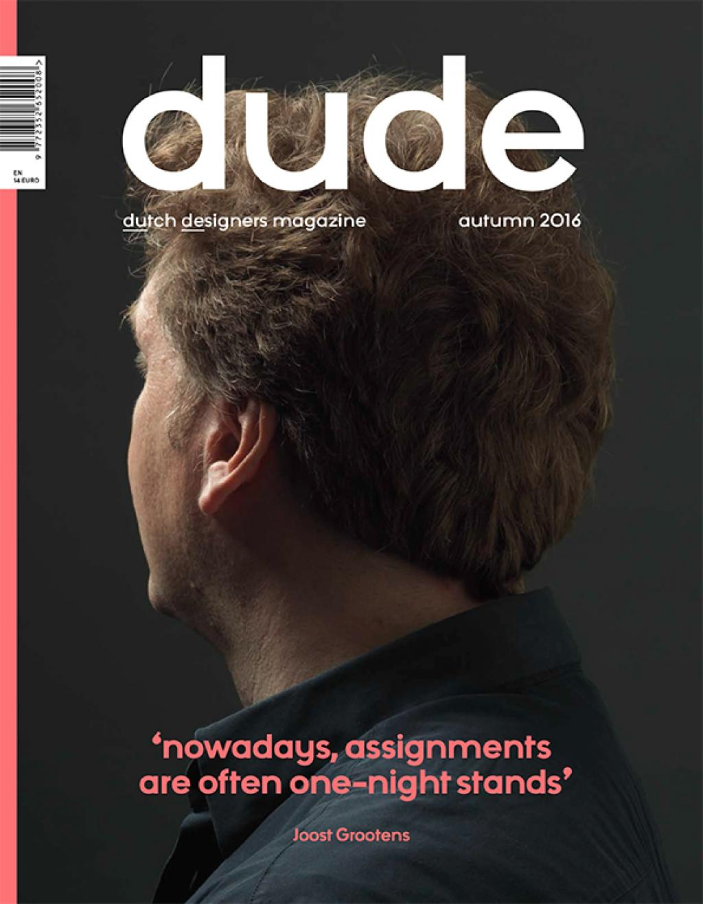 The new Dude, Dutch Designers Magazine on Dutch graphic and book design. See bno.nl/dude.